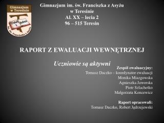 Zespół ewaluacyjny: Tomasz Daczko – koordynator ewaluacji