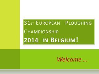 31 st European Ploughing Championship 2014 in  Belgium !