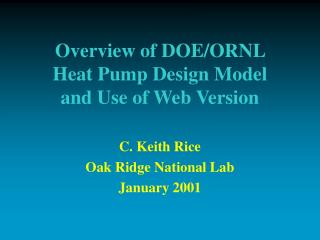 Overview of DOE/ORNL  Heat Pump Design Model and Use of Web Version