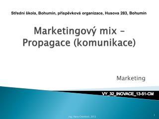 Marketingový mix – Propagace (komunikace)