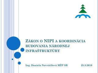 Zákon o NIPI a koordinácia budovania národnej infraštruktúry