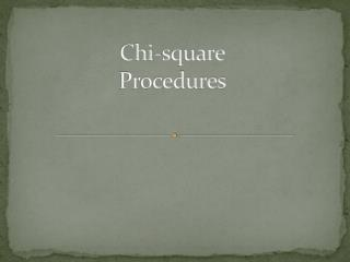 Chi-square Procedures