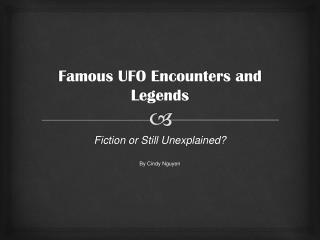 Famous UFO Encounters and Legends