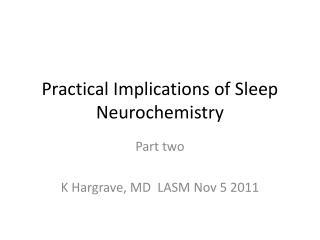 Practical Implications of Sleep Neurochemistry