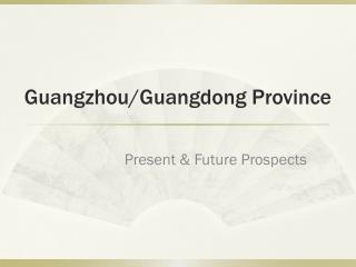 Guangzhou/Guangdong Province