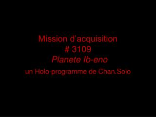 Mission d'acquisition # 3109  Planete  Ib-eno