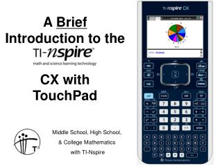 A  Brief Introduction to the CX with  TouchPad