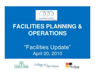 "FACILITIES PLANNING & OPERATIONS ""Facilities Update"" April 20, 2010"