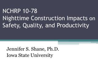 NCHRP 10-78 Nighttime Construction Impacts  on Safety, Quality, and Productivity