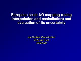 European scale AQ mapping (using interpolation and assimilation) and evaluation of its uncertainty