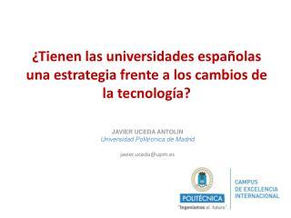 ¿Tienen las universidades españolas una estrategia frente a los cambios de la tecnología?