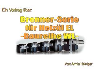 Brenner-Serie für Heizöl EL -Baureihe WL-