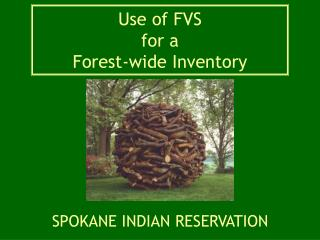 Use of FVS for a  Forest-wide Inventory