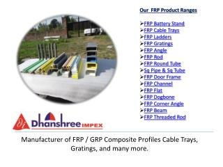 Manufacturer of FRP / GRP Composite Profiles Cable Trays, Gratings, and many more.