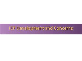 IEP Development and Concerns
