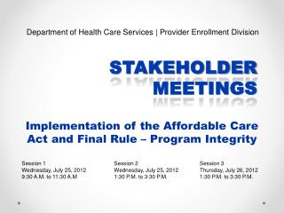Implementation of the Affordable  Care Act  and  Final  Rule – Program Integrity