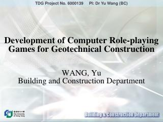 TDG Project No. 6000139     PI: Dr Yu Wang (BC)