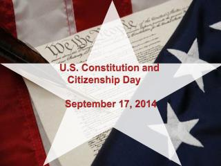 U.S. Constitution and Citizenship Day      September 17, 2014