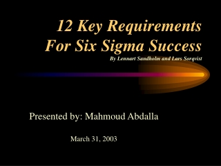 12 Key Requirements For Six Sigma Success By Lennart Sandholm and Lars Sorqvist