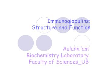 Immunoglobulins : Structure and Function