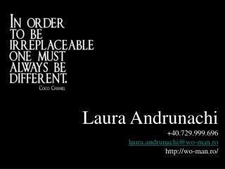 Laura Andrunachi +40.729.999.696 laura.andrunachi@wo-man.ro wo-man.ro/