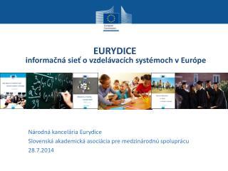 EURYDICE informačná sieť o  vzdelávacích systémoch v Európe
