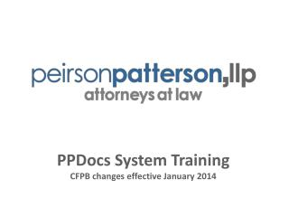 PPDocs  System Training CFPB changes effective January 2014