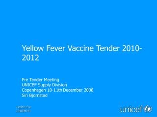 Pre Tender Meeting UNICEF Supply Division Copenhagen 10-11th December 2008 Siri Bjornstad