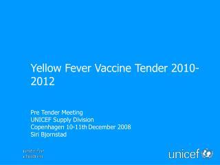 Pre Tender Meeting UNICEF Supply Division Copenhagen 10-11th December 2008 Siri Bjornstad