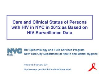 Care and Clinical Status of Persons with HIV in NYC in 2012 as Based on HIV Surveillance Data