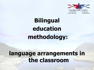 Bilingual  education  methodology: language arrangements in the classroom
