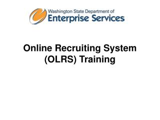 Online Recruiting System (OLRS) Training