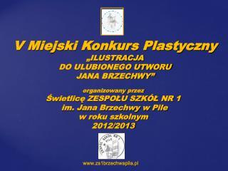 organizowany przez  Świetlicę ZESPOŁU SZKÓŁ NR 1  im. Jana Brzechwy w Pile w roku szkolnym