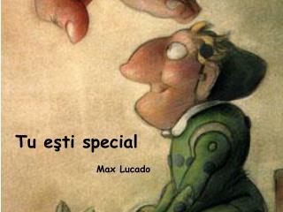 Tu eşti  special  Max  Lucado
