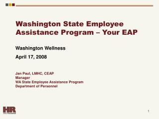 Washington Wellness April 17, 2008 Jan Paul, LMHC, CEAP
