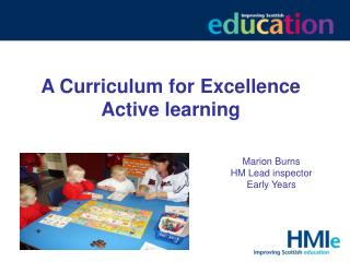 A Curriculum for Excellence Active learning