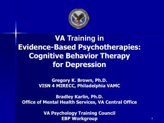 VA  Training in  Evidence-Based Psychotherapies: Cognitive Behavior Therapy  for Depression