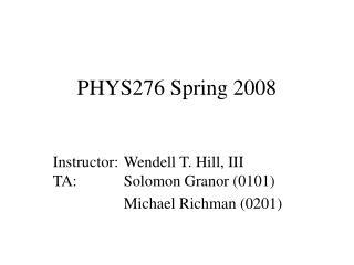 PHYS276 Spring 2008