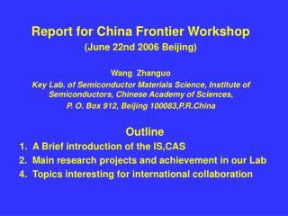 Report for China Frontier Workshop (June 22nd 2006 Beijing) Wang  Zhanguo