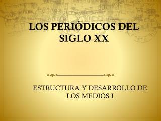 LOS PERIÓDICOS DEL SIGLO XX