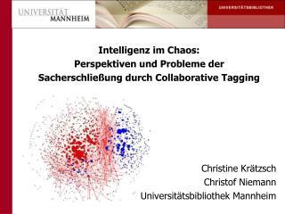 Intelligenz im Chaos:  Perspektiven und Probleme der Sacherschließung durch Collaborative Tagging