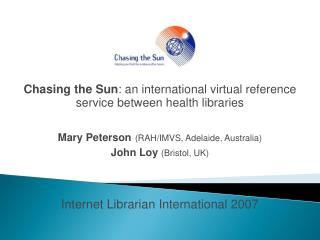 Chasing the Sun : an international virtual reference service between health libraries