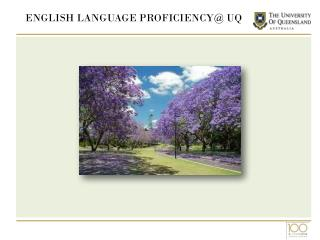 ENGLISH LANGUAGE  PROFICIENCY@ UQ