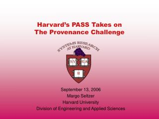 Harvard's PASS Takes on The Provenance Challenge