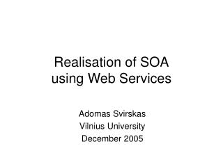 Realisation of SOA using Web Services