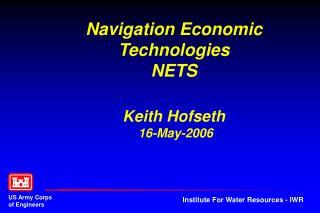 Navigation Economic Technologies NETS Keith Hofseth  16-May-2006