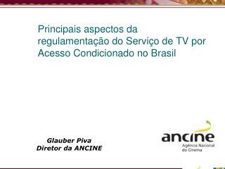 Principais aspectos da regulamentação do Serviço de TV por Acesso Condicionado no Brasil
