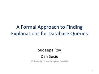 A Formal Approach to Finding Explanations for Database Queries