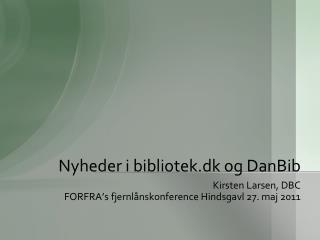 Nyheder i bibliotek.dk og  DanBib