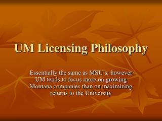 UM Licensing Philosophy
